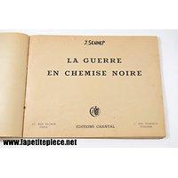 Livre LA GUERRE EN CHEMISE NOIRE - éditions Chantal 1945. Fascisme