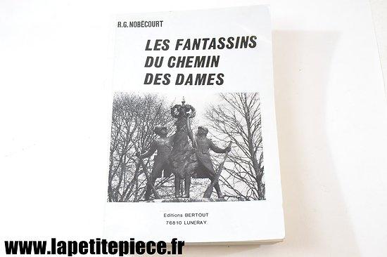 Les fantassins du chemin des Dames, R.G. Nobécourt, éditions Bertout 1983