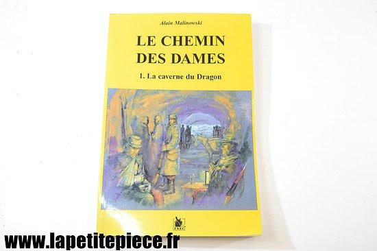 Le chemin des Dames - 1. La caverne du Dragon. Alain Malinowski 2004