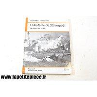 La Bataille de Stalingrad le début de la fin aout 1942 - février 1943 /  Peter Antill