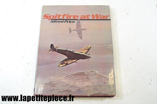 Spitfire at war - Alfred Price