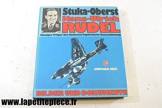 Stuka- Oberst Hans- Ulrich Rudel -  Bilder und Dokumente