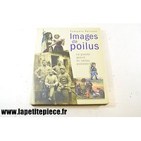 Images de Poilus . La grande guerre des cartes postales - PAIRAULT