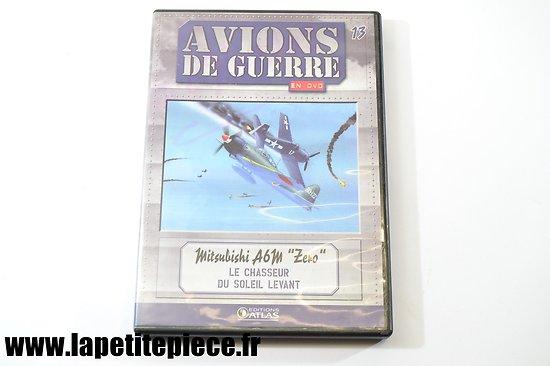 """Avions de Guerre n°13 - Mitsubishi A6M """"ZERO"""" le chasseur du soleil levant"""