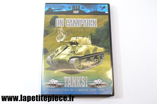 On campaign - Tanks ! The evolution of a legend 1939 - 1945