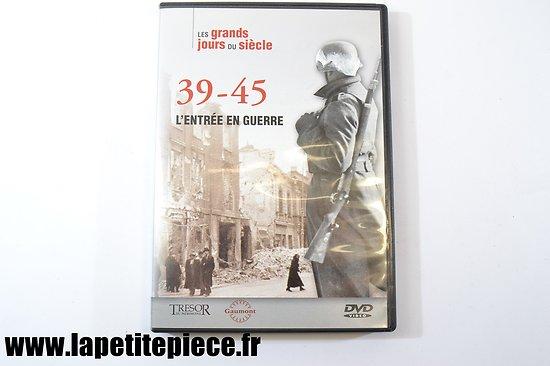 Les grands jours du Siècle - 39-45 l'entrée en Guerre (Tresor du Patrimoine)