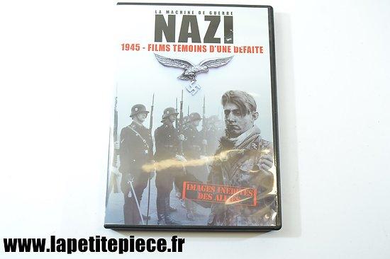 La machine de Guerre Nazi - 1945 films témoins d'une défaite
