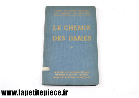 LE CHEMIN DES DAMES - Guide s illustrés Michelin des champs de bataille 1920