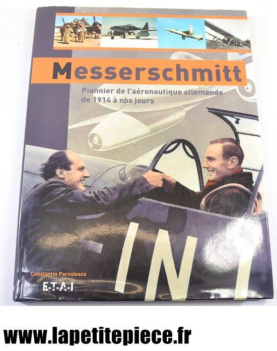 Messerschmitt pionnier de l'aéronautique allemande de 1914 à nos jours