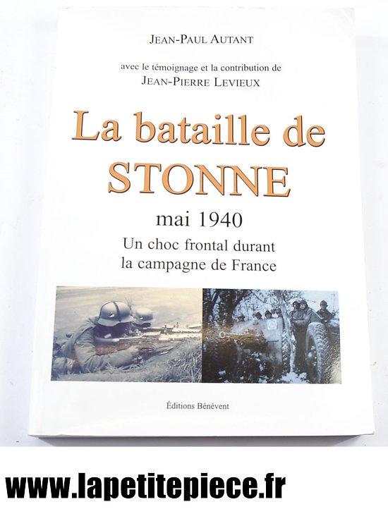 La Bataille de Stone mai 1940 par Jean-Paul Autant