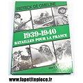 1939 - 1940 Batailles pour la France - Patrick De Gmeline