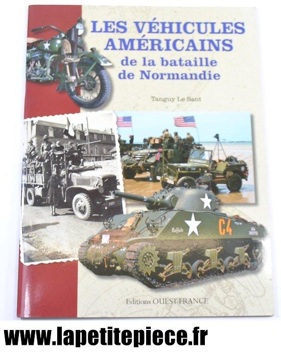 Livret les Véhicules américains de la bataille de Normandie - Tanguy Le Sant