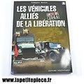 Les véhicules alliés de la libération 1944 François Bertin