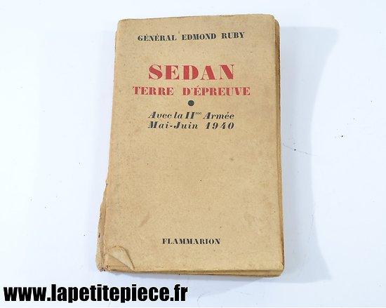 Sedan Terre d'épreuve avec la IIme Armée Mai-Juin 1940