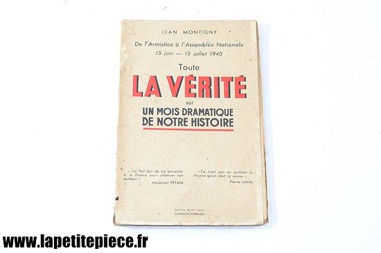 Toute la vérité sur un mois dramatique de notre histoire. Jean Montigny Vichy
