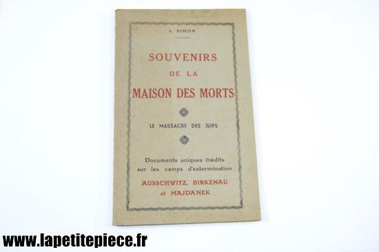 Livre - Souvenirs de la maison des morts, le massacre des juifs. Ausschwitz, Birkenau et Majdanek. Par L. SIMON 1945