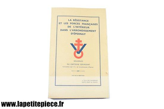 La résistance et les forces françaises de l'intérieur dans l'arrondissement d'Epernay (Marne). Capitaine Servagnat 1946