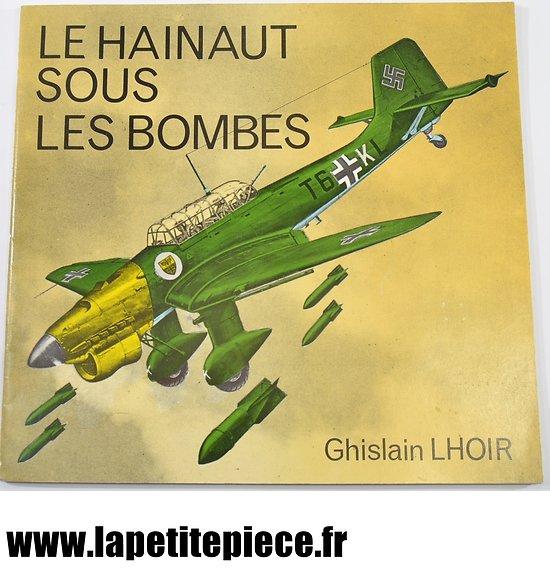Livre - Le Hainaut sous les bombes - Ghislain Lhoir (Belgique) 1985