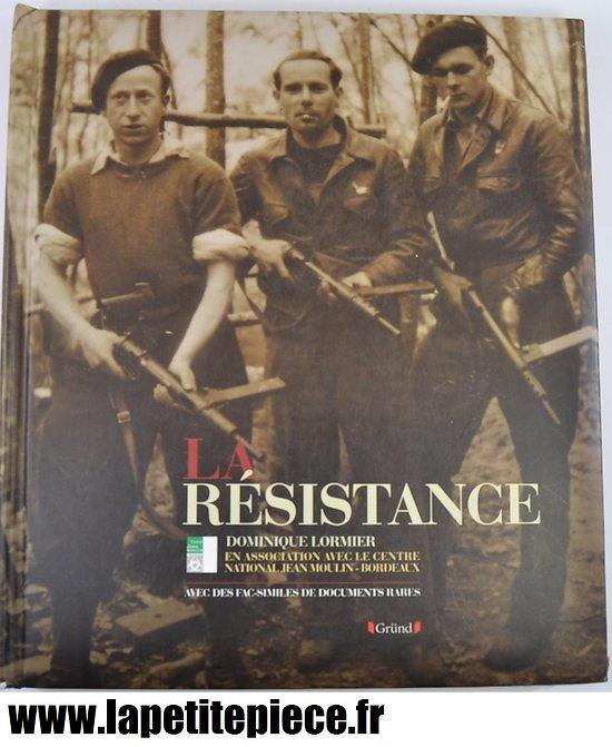 Livre - La Résistance, par Dominique Lormier. Editions Gründ
