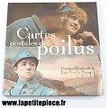 Livre - Cartes postales de Poilus, Georges Klochendler & Jean-Yves Le Naour. First