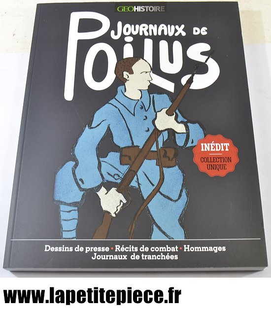 Livre - Journaux de Poilus. Dessins de presse, récits de combat, hommages, journaux de tranchées. Benoit Prot.