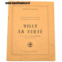 Villy la Ferté, livret par Jean-Paul Vaillant, Episode de Mai 1940, ligne Maginot. France WW2