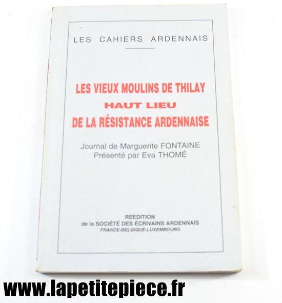 Résistance Ardennaise, les Vieux Moulins de Thilay, Journal de M. Fontaine