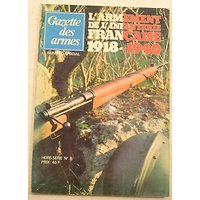 Livre gazette des armes l'armement de l'infanterie francaise 1918-1940