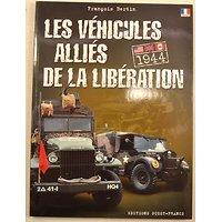 Ouvrage les véhicules alliés de la libération 1944 François Bertin