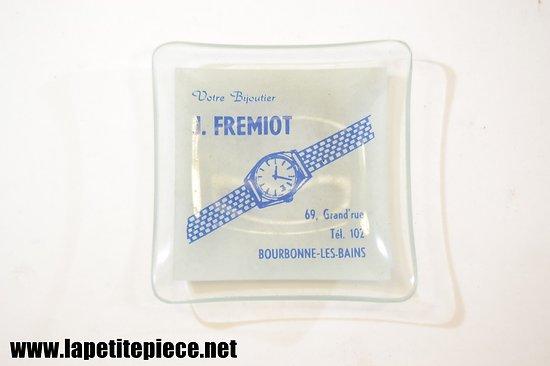 Cendrier publicitaire J. FREMIOT, 69 Grand'rue Bourbonne les Bains