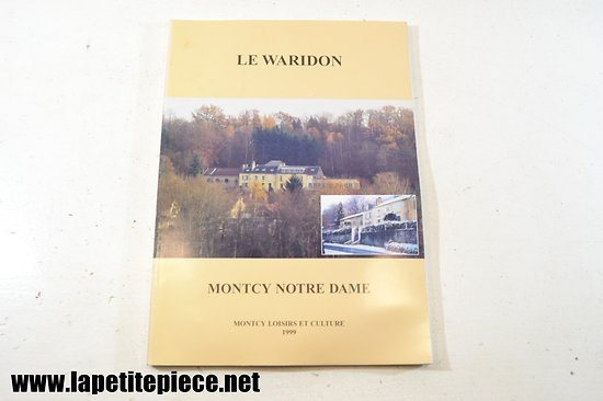 Montcy Notre Dame : Le Waridon - editions Montcy loisirs et culture 1999