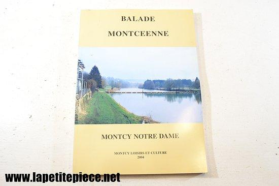 Montcy Notre Dame :Balade Montceenne - editions Montcy loisirs et culture 2004
