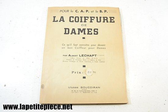 La coiffure de Dames pour le CAP et BP. Albert Lechapt session 1947