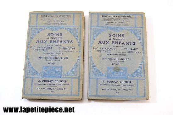 Soins à donner aux enfants Tome 1 et 2 de 1939. Crémieu-Bellon