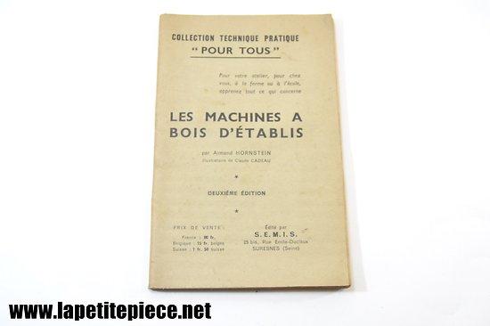 Les machines à bois d'établis - par Armand Hornstein