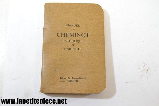 Manuel du cheminot catholique et unioniste 1898 - 1948