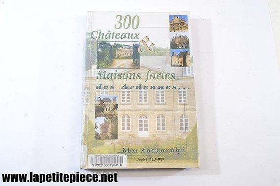 Châteaux & Maisons Fortes des Ardennes - André Meunier