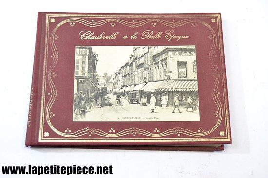 Charleville à la belle époque - Lucien Munier et Claude Lecuivre. Livre cartes postales