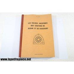 Les Eglises anciennes des cantons de Sedan et de Raucourt - Alain Sartelet 1977