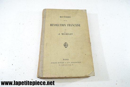 Histoire de la Révolution Française Tome 1 par J. Michelet. Jules Rouff & Cie Paris
