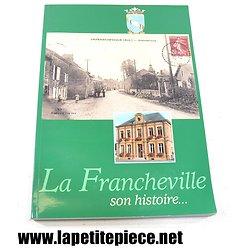 Livre - La Francheville son histoire (Ardennes), SOPAIC