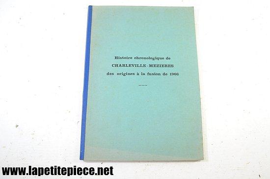 Histoire chronologique de Charleville-Mézières des origines à la fusin de 1966