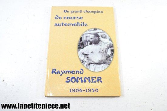 Raymond Sommer un grand champion de course automobile 1906-1950