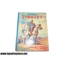 Livre Lyautey d'André Maurois, Deluermoz, édition Hachette 1937