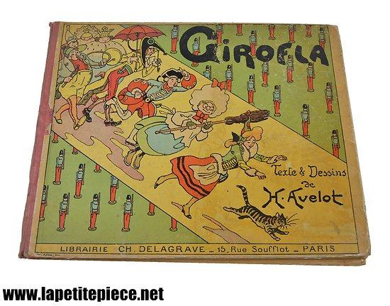 Livre Girofla de H. Avelot, librairie CH. Delagrave, 15 rue Soufflot Paris, 1911