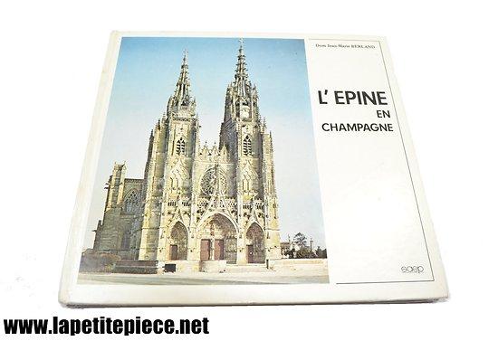 Livre L'Epine en Champagne de Dom Jean-Marie Berland 1972