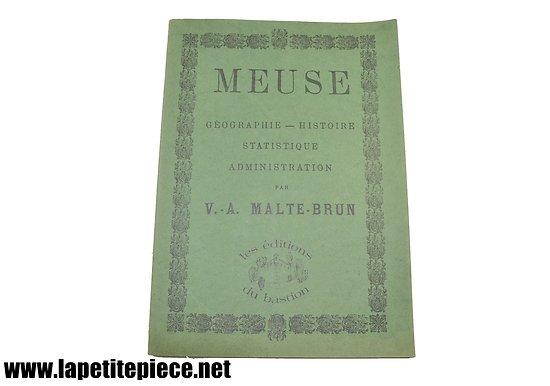 """Livre """"Meuse, Géographie-Histoire, statistique, administration """" par V.-A. Malte-Brun, Les éditions du Bastion 1980, réédition de l'ouvrage de 1882"""