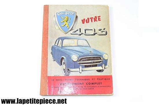 Votre 403 - Peugeot, guide technique et pratique (2e édition).