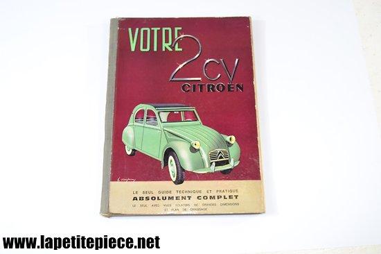 Votre 2CV - Citroen, guide technique et pratique (14e édition).