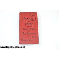 L'exposition et Paris 1900 - Guide illustré du Bon Marché 175 gravures 9 cartes couleurs